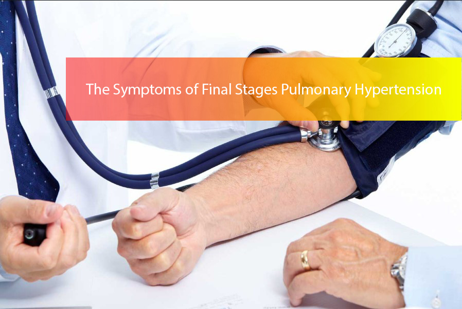 final stages pulmonary hypertension
