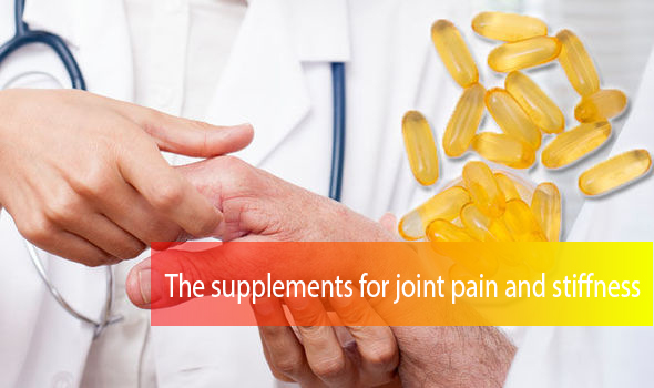 The supplements for joint pain and stiffness